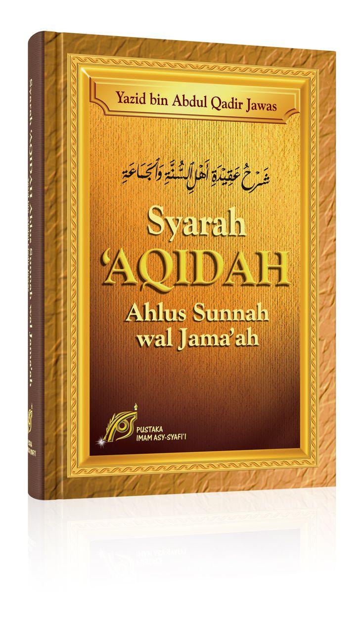 SYARAH AQIDAH AHLUS SUNNAH WAL JAMAAH | Yazid bin Abdul Qadir Jawas | xxiv + 651 hlm | 17 x 24 cm | Rp 130.000,- | http://pustakaimamsyafii.com/syarah-aqidah-ahlus-sunnah-wal-jamaah-id.html