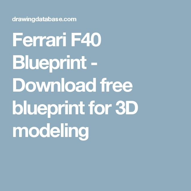 9 best husbands dream car images on pinterest cars dream cars ferrari f40 blueprint download free blueprint for 3d modeling malvernweather Image collections