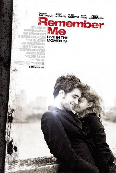 REMEMBER ME -- good movie.
