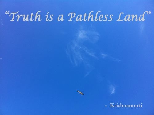 Truth is a Pathless Land