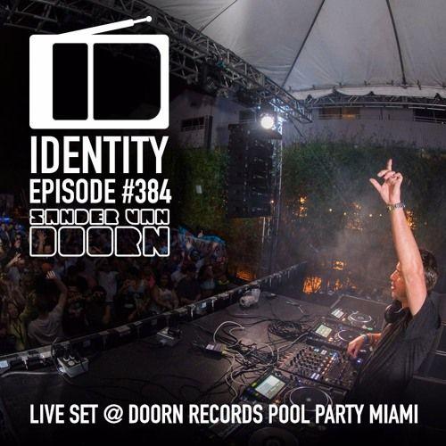 Sander van Doorn - Identity #384 (Full set DOORN Records Pool Party - Miami) by Sander van Doorn