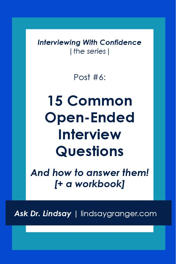 [IWC Post 6] 15 Common Open-Ended Interview Questions (& How to Answer Them!) | In this mega-post, we dig deep into some standard questions that will help you prepare for any interview. We'll go over the logic behind each one, how you should respond, and how you can screw it up. If you only want to read post from this series, this is the one! | lindsaygranger.com