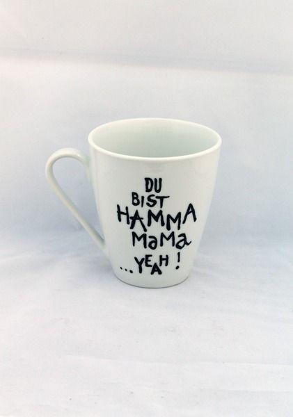 Tasse Geschenk für Muttertag du bist Hamma Mama ♥ von Lovely-Cups auf DaWanda.com