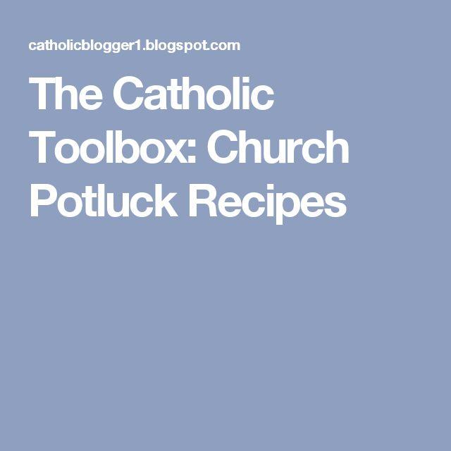 The Catholic Toolbox: Church Potluck Recipes