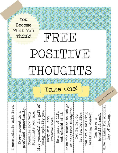 Free positive thoughts printable.  Neat idea