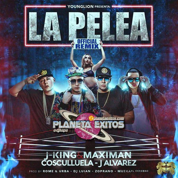 J King & Maximan Ft. Cosculluela Y J Alvarez - La Pelea (Official Remix)