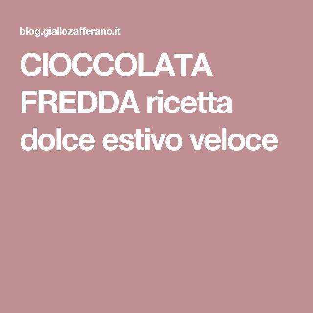CIOCCOLATA FREDDA ricetta dolce estivo veloce