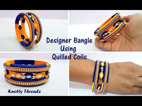 Silk Thread Jewelry | How to make Designer Bangle using Quilled Coils | Latest Design - YouTube