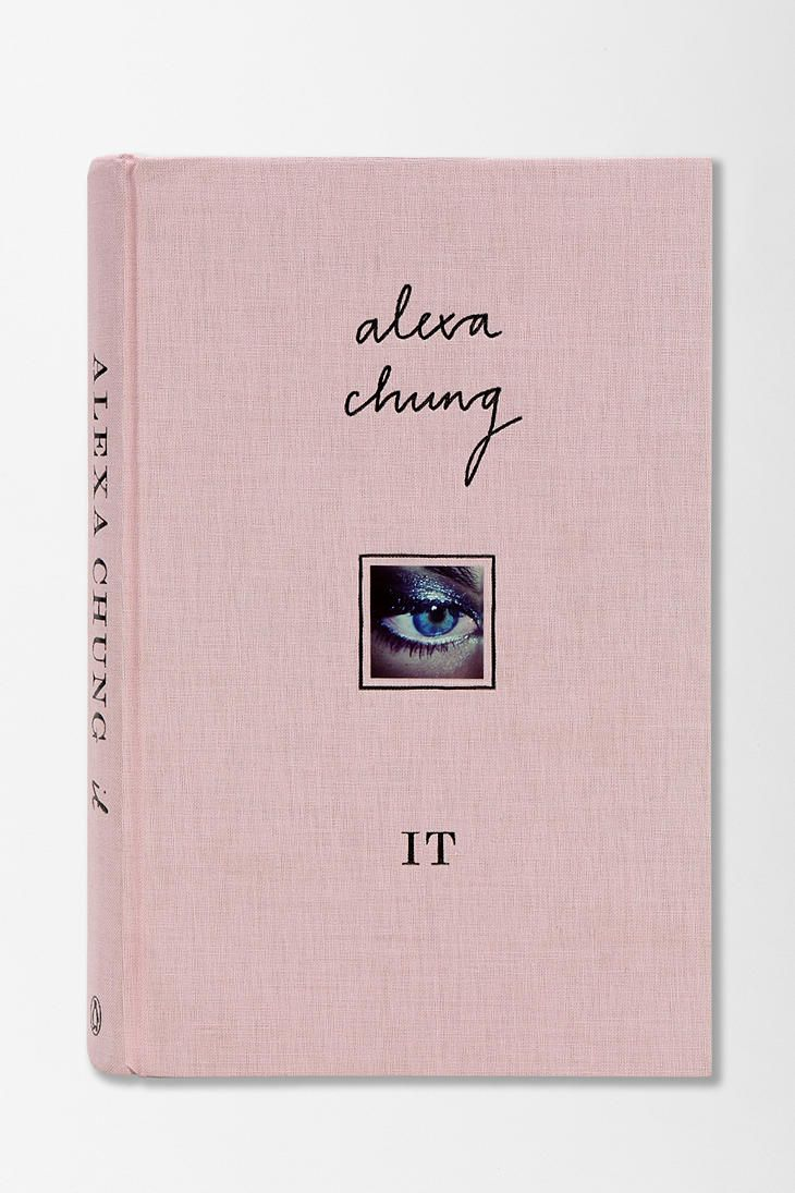 This book by fashionista Alexa Chung is sure to inspire. It By Alexa Chung.