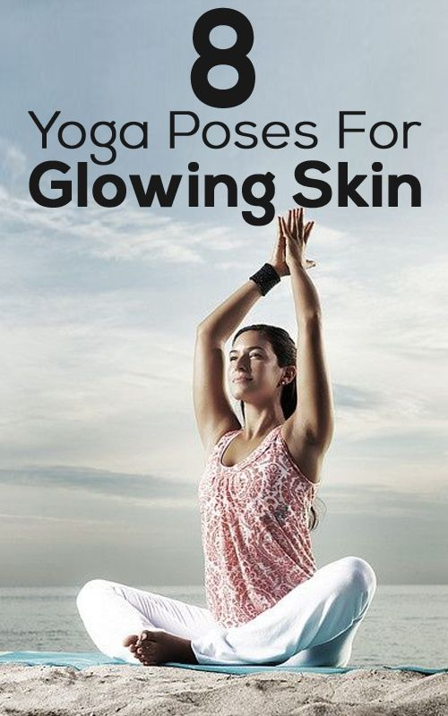 8 Yoga Poses For Glowing Skin  Don't know how this would benefit me...but why not try it. -Shelton :)