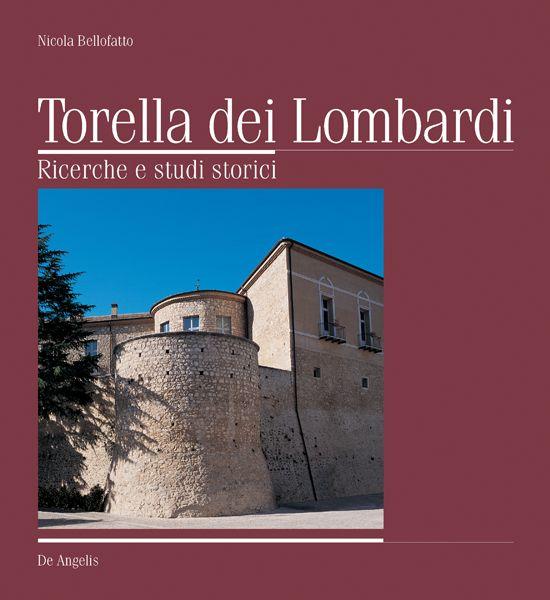Torella dei Lombardi. Ricerche e studi storici