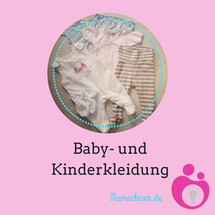 Alles rund um Babykleidung und Kinderkleidung: Was man braucht, wo man sie kauft und wie man Second Hand Kleidung wieder loswird.