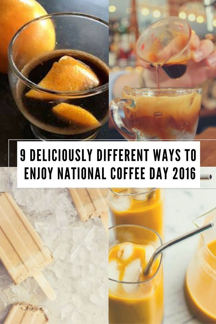 9 deliciously different ways to enjoy national coffee day 2016