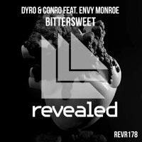 Dyro & Conro Feat. Envy Monroe - Bittersweet (Conro Remix) - Out now by DYRO on SoundCloud