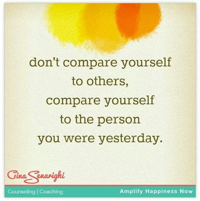 Dont Compare Quotes: 1072 Best Images About Quotes On Pinterest