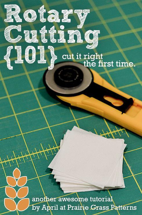 http://www.aprilrosenthal.com/2013/02/01/quilting-basics-rotary-cutting-101/ Rotary Cutting 101