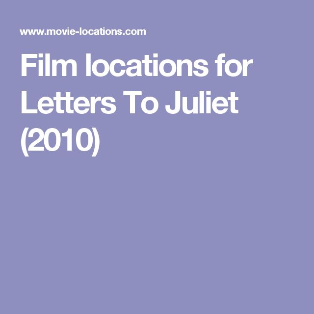 Filming Locations For Letters To Juliet (2010), In Italy
