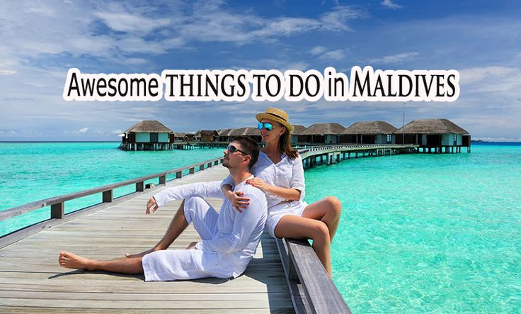 What are the best things to do in Maldives? Just simply check out this list of 9 things to do and to see in the Maldives island