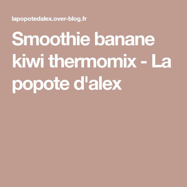 Smoothie banane kiwi thermomix - La popote d'alex