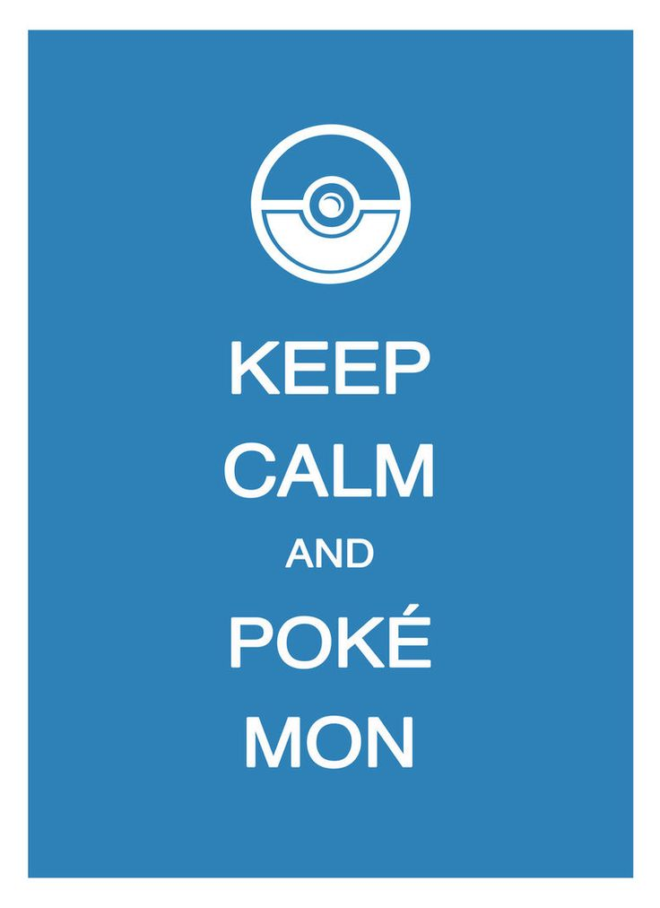 Google Image Result for http://th06.deviantart.net/fs70/PRE/i/2011/075/a/a/keep_calm___pokemon_by_lycanstrife-d3bmg5s.jpg: Google Image, Calm Pokemon, Poster, Image Results, Calm Slogan, Keep Calm, Calm Stuff