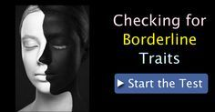 The Borderline Personality Disorder Test can help to determine whether you might have the symptoms of Borderline Personality Disorder (BPD). Use the online BPD Self-Test results to decide if you need to see a doctor or other mental health professional to further discuss diagnosis and treatment of Borderline Personality Disorder.