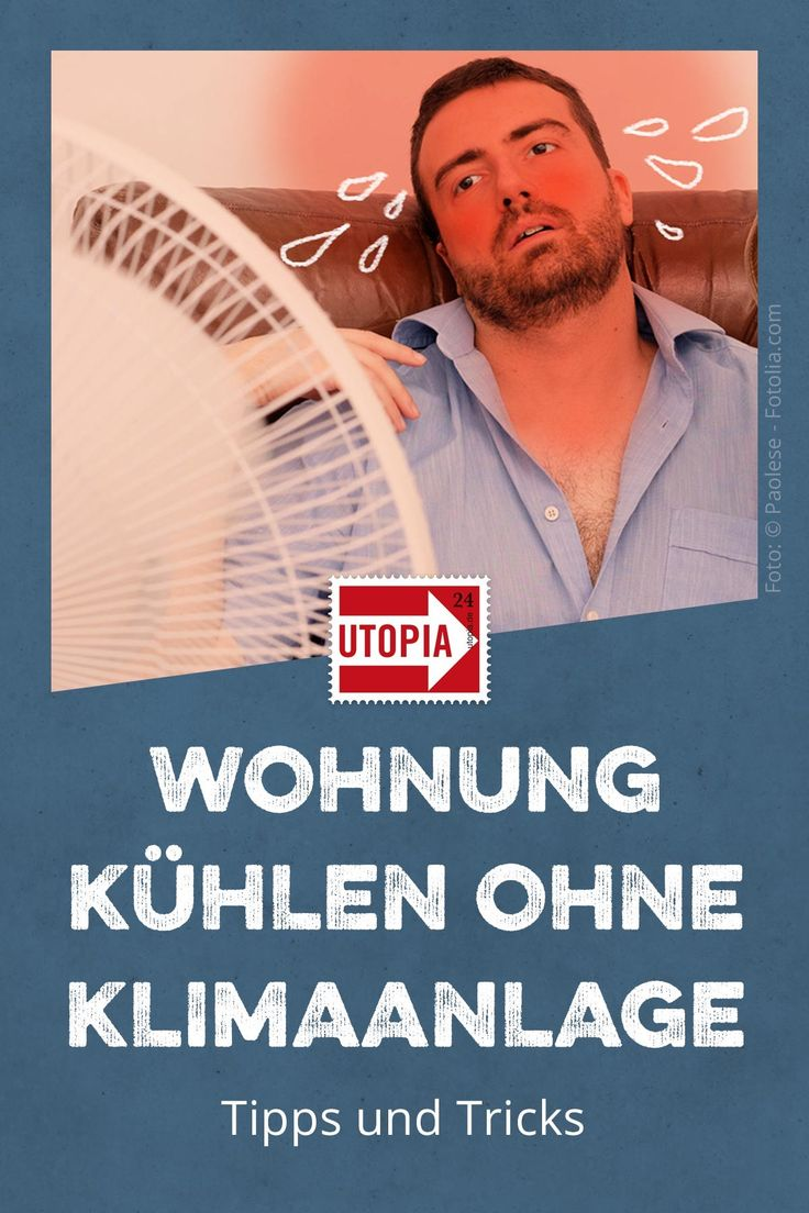 Wohnung kühlen – ganz ohne Klimaanlagen-Wahnsinn