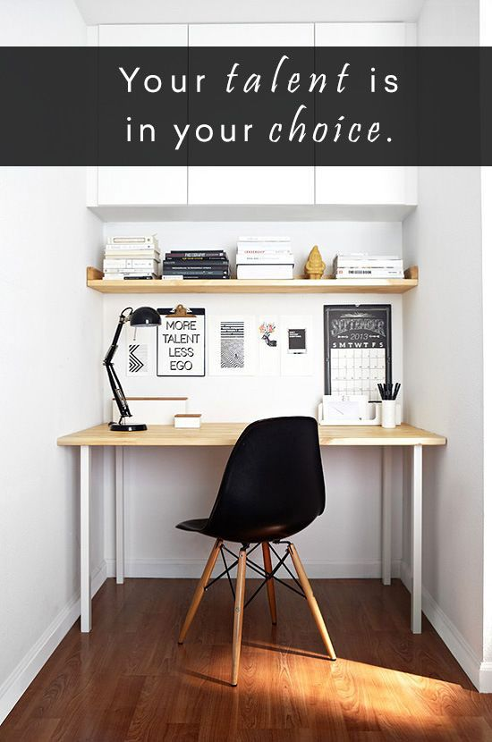 Your talent is in your choice. #desk #talent #quote