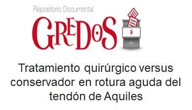 Trabajo de Fin de Grado, TFG. Acceso gratuito Repositorio Gredos. Tratamiento quirúrgico versus conservador en rotura aguda del tendón de Aquiles