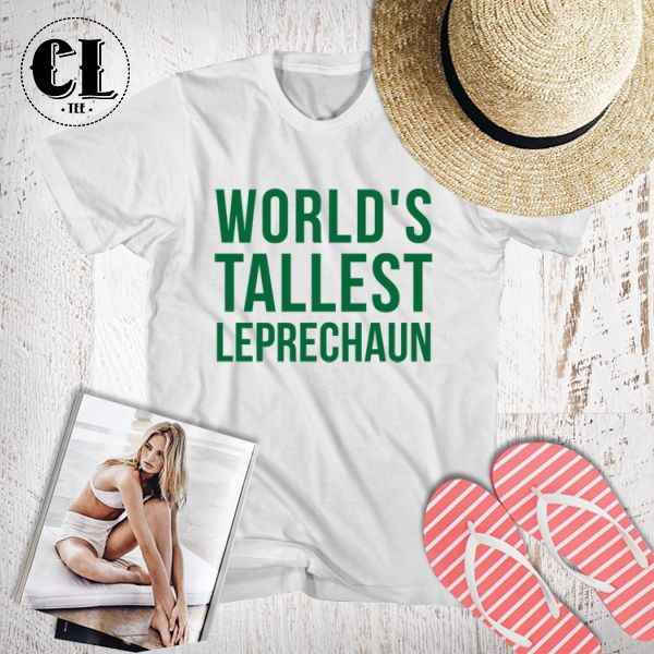 T-Shirt World s Tallest Leprechaun is designed by Clotee.com men women  funny with 337d5de091f4