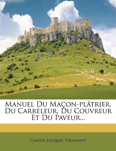 Manuel Du Macon-Platrier, Du Carreleur, Du Couvreur Et Du Paveur…: Price:27.06