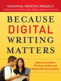 Book - Because Digital Writing Matters - National Writing Project with Dànielle Nicole DeVoss, Elyse Eidman-Aadahl, and Troy Hicks (Jossey-Bass, 2010)