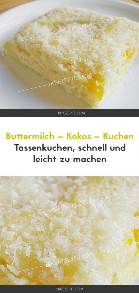 Buttermilch – Kokos – Kuchen Tassenkuchen, schnell und leicht zu machen