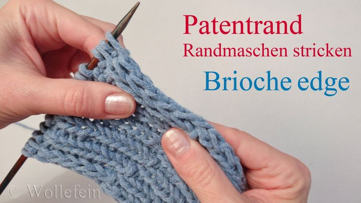 Randmaschen stricken elastischer Patentrand für Schals und Rippenmuster. Brioche stretchy selvedge. Ein elastischer flachliegender Rand für alle Strickteile,...