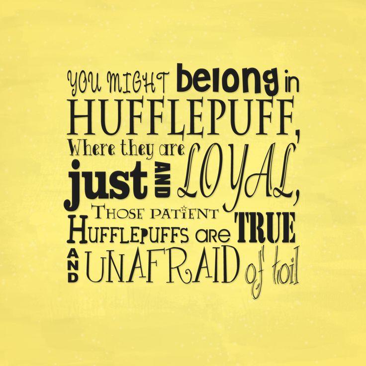 Hufflepuff: Hogwarts Houses, Stuff, Harrypotter, Quote, Hufflepuff Pride, Sorting Hat, Harry Potter, Potterhead