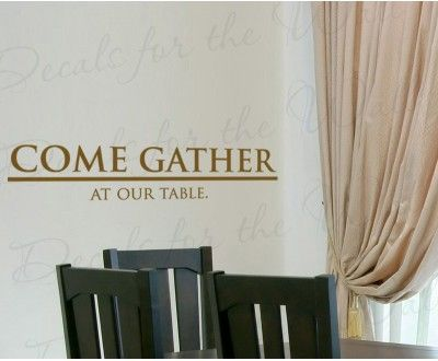 Come Gather Kitchen Wall Decal Quote