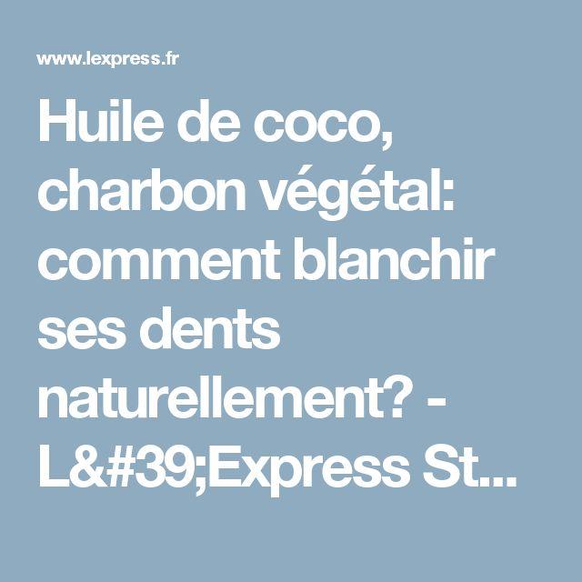 Huile de coco, charbon végétal: comment blanchir ses dents naturellement? - L'Express Styles