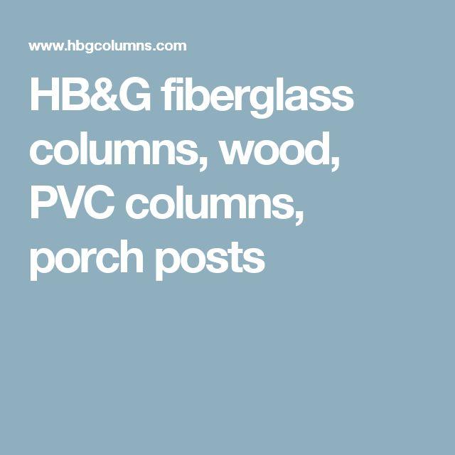 HB&G fiberglass columns, wood, PVC columns, porch posts