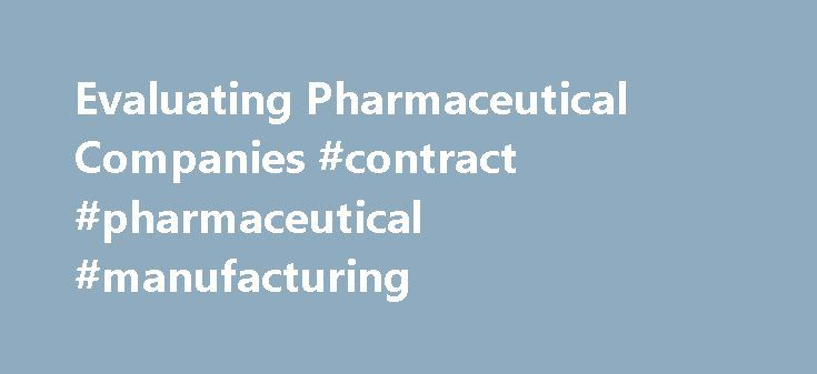 Evaluating Pharmaceutical Companies #contract #pharmaceutical #manufacturing http://pharma.remmont.com/evaluating-pharmaceutical-companies-contract-pharmaceutical-manufacturing/  #small pharma companies # Evaluating Pharmaceutical Companies When Viagra surged into consumers' bedrooms, Pfizer's stock enjoyed a sudden rise – satisfying investors and consumers alike. Although Pfizer was far from an unknown company at the time, most of us did not hold stock. There are many reasons why an…