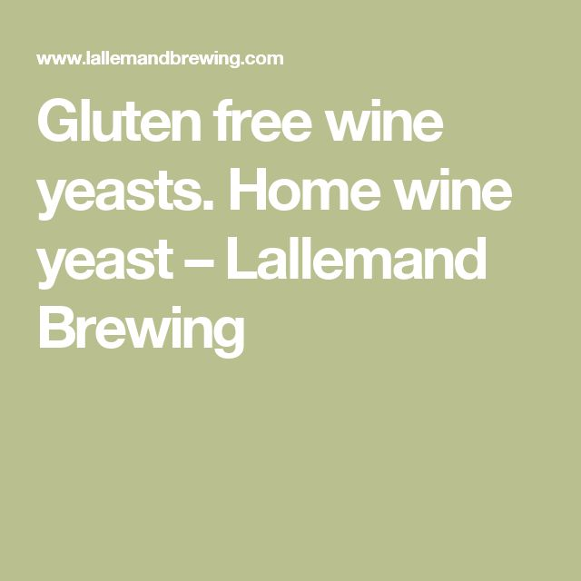 Gluten free wine yeasts. Home wine yeast – Lallemand Brewing