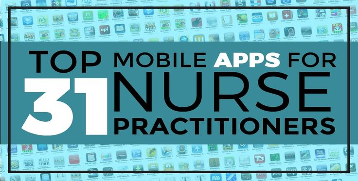 31 Mobile Apps for Nurse Practitioners (and a few extra for each specialty!)