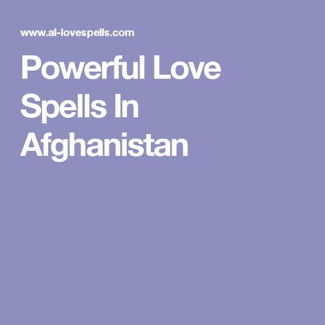 Powerful Love Spells In Afghanistan