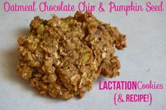 Lactation Cookie Recipe- even if it doesn't help me produce more milk, oatmeal chocolate chip and pumpkin seed cookies sound great to me! :)