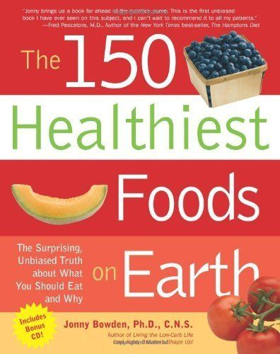 The 150 Healthiest Foods on Earth: The Surprising, Unbiased Truth about What You Should Eat and Why, http://www.amazon.co.uk/dp/B004R1PZL2/ref=cm_sw_r_pi_awdl_KFCaub14GFN62