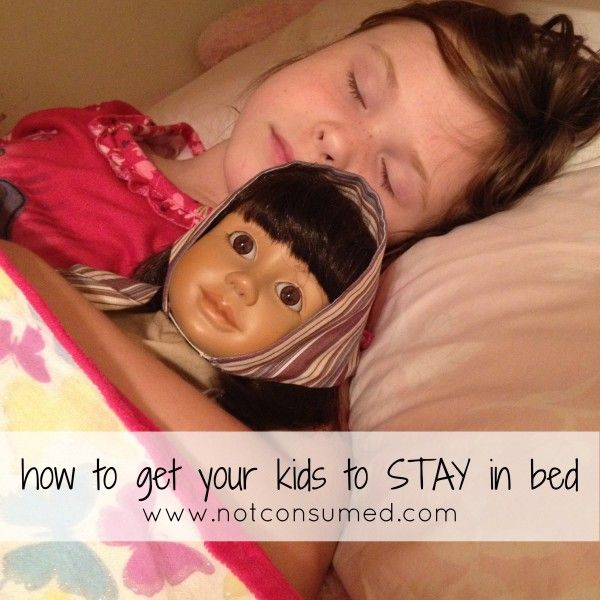 how to get your kids to stay in bed. I'll need this one day.