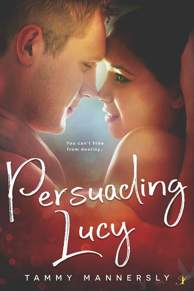 ~ ♥ ~ ♥ ~ ♥ ~ ♥ ~ COVER REVEAL ~ ♥ ~ ♥ ~ ♥ ~ ♥ ~  Persuading Lucy by Tammy Mannersly  PREORDER - http://amzn.to/2pNoi6p Releasing January 29, 2018