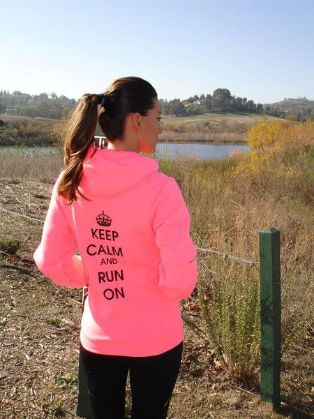 Keep Calm and Run On Hoody. WANT WANT WANT WANT WANT
