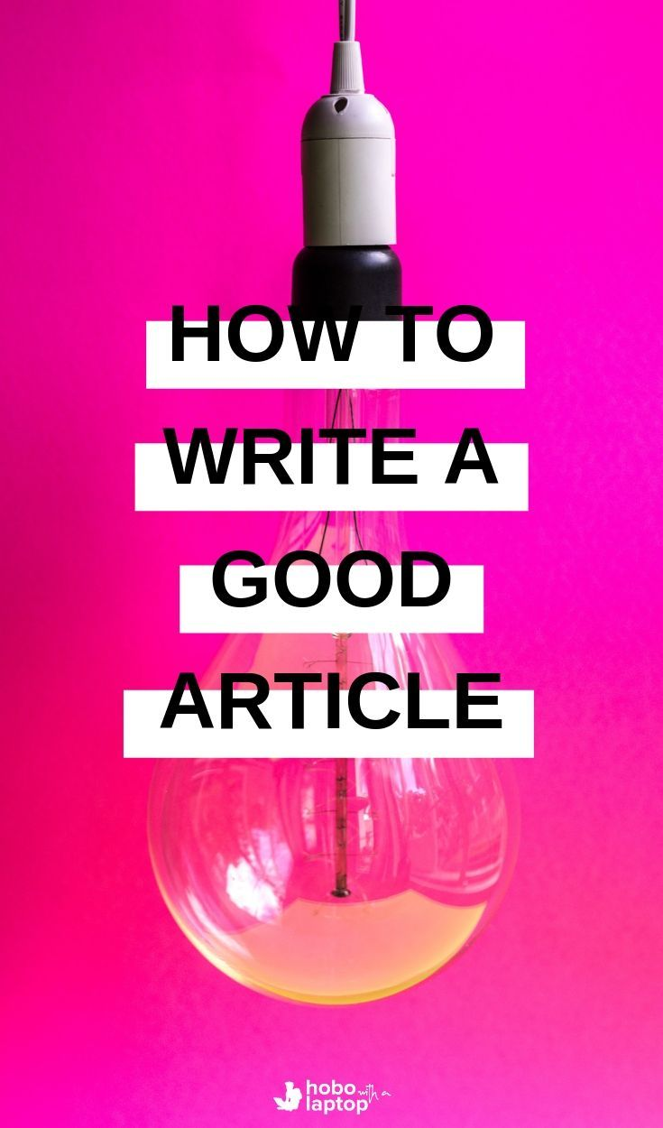 How to Write a Good Article: 24 Solid Blog Post Writing Tips | Great