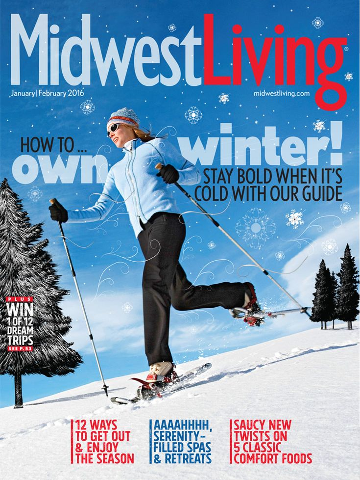 Check out our January/February 2016 issue for great Midwest winter getaways, fresh twists on comfort food recipes, a Chicago home redo and more!