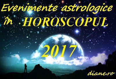 diane.ro: Evenimente astrologice în horoscopul 2017