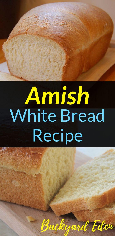 Amish White Bread Recipe | Homemade Bread | Easy Homemade Bread | Bread Recipes | Amish Bread | Healthy Homemade Bread | Best Homemade Bread | Quick Homemade Bread | Homestead | Homesteading | Urban Homestead | Urban Homesteading | Homestead Skills| Backyard-Eden.com